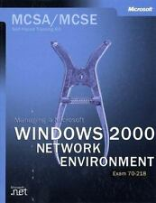 The MCSA Training Kit : Managing a Microsoft Windows 2000 Network Environment...
