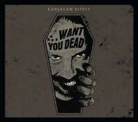 KARJALAN SISSIT want you dead CD