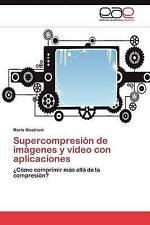 USED (LN) Supercompresión de imágenes y video con aplicaciones: ¿Cómo comprimir