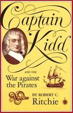Captain Kidd and the War Against the Pirates by Robert C. Ritchie (1989,...