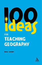 100 Ideas for Teaching Geography (Continuum One Hundreds), Good Condition Book,