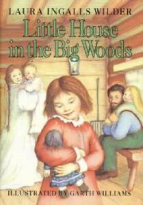 Little House in the Big Woods - Hardcover By Wilder, Laura Ingalls - GOOD