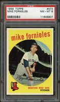 1959 Topps BB Card #473 Mike Fornieles Boston Red Sox PSA NM-MT 8 !!