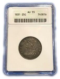 1831 Capped Bust Silver Quarter ANACS AU55 55 OGH 25C