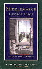 Middlemarch: An Authoritative Text, Backgrounds, Criticism Eliot, George/ Hornba