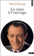 Michel Rocard - Le Coeur à l'ouvrage - 1988