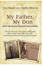 My Father, My Don: A Son's Journey from Organized Crime to Sobriety by...