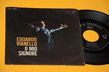 """EDOARDO VIANELLO 7"""" 45 O MIO SIGNORE 1°STAMPA ORIGINALE ITALY '60"""