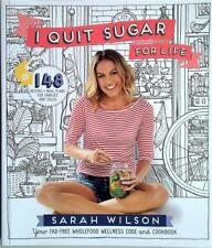 I QUIT SUGAR FOR LIFE by Sarah Wilson (2014) AS NEW - Recipes - Cook Book
