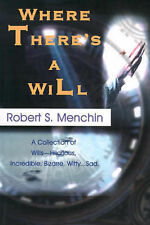 Where There's a Will: A Collection of Wills Hilarious, Incredible, Bizarre, Witt