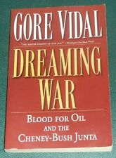 DREAMING WAR  by Gore Vidal  2002 paperback BLOOD FOR OIL & CHENEY BUSH JUNTA