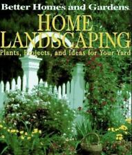 Home Landscaping: Plants, Projects and Ideas for Your Yard by Better Homes and…