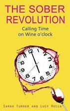 The Sober Revolution: Women Calling Time on Wine O'Clock (Addiction Recovery Ser