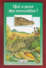 Qui a peur des crocodiles? Marie FARRE  Découverte benjamin