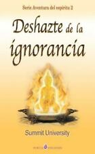 Deshazte de la Ignorancia by Summit University (2015, Paperback)