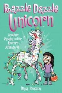 Razzle Dazzle Unicorn (Phoebe and Her Unicorn Series Book 4): Another Pho - GOOD