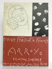 Eduardo Arroyo Peintures et sculptures. Sète, Association Fortant de France 1991