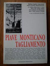 Piave Monticano Tagliamento; Italiani Inglesi Americani nell'Ultimo Battaglia