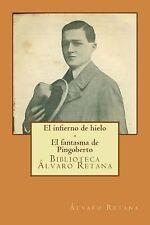 Biblioteca Álvaro Retana: El Infierno de Hielo - el Fantasma de Pingoberto :...