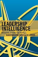 LEADERSHIP INTELLIGENCE - GREEN, WANDA MAULDING/ LEONARD, ED - NEW HARDCOVER BOO