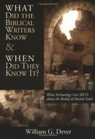 What Did the Biblical Writers Know: What Archeology Can Tell Us... by Dever Book