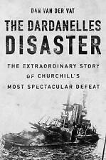 Dardanelles Disaster : Winston Churchill's Greatest Failure