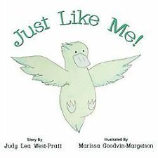 Just Like Me! by Judy Lea West-Pratt