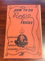 HOW TO DO ROPE TRICKS Harold Denhard MAGIC / MAGICIAN 1957 Ireland Magic Co.