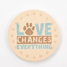 Dog Speak Absorbent Stone Car Cupholder Coaster - Love Changes Everything