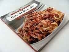 C7) PASTA IN TUTTE LE SALSE (La cucine è... tradizione) mondadori 2008