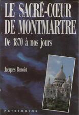 2 Tomes : Le Sacré-coeur de Montmartre de 1870 à Nos Jours - Jacques Benoist