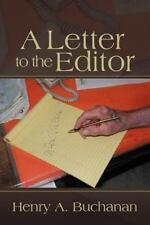 A Letter to the Editor by Henry A. Buchanan (2012, Paperback)