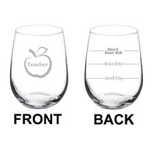 Stemless Wine Glass 17oz 2 Sided Teacher Good Bad Day Fill Lines