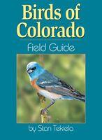 NEW - Birds of Colorado Field Guide by Tekiela, Stan