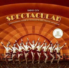 Radio City Spectacular : A Photographic History of the Rockettes and Christma...