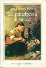 (Bellato) La principessa di stracci 1998 L''autore libri Firenze '