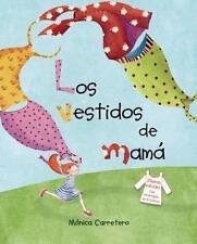 LOS VESTIDOS DE MAMÁ by Mónica Carretero Saez (2016, Picture Book)