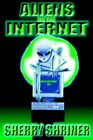 Aliens On The Internet by Shriner, Sherry Paperback Book The Fast Free Shipping