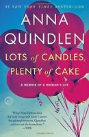 Lots of Candles, Plenty of Cake: A Memoir of a Womans Life by Anna Quindlen