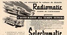 RADIOMATIC AUTO RADIO DES TEMPS FUTURS SELECTOMATIC PUB 1956 FRENCH AD