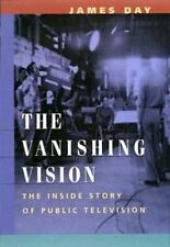 The Vanishing Vision: The Inside Story of Public Television-ExLibrary