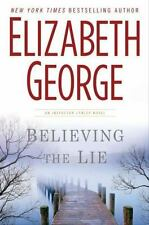Believing the Lie by Elizabeth George (2012, Hardcover)An Inspector Lynley Novel