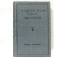 The Operation Care And Repair Of Farm Machinery 24th Edition John Deere