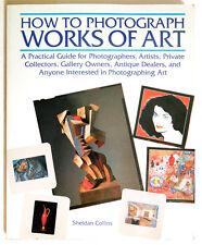 HOW TO PHOTOGRAPH WORKS OF ART A practical guide, S. COLLINS. Photographie Art
