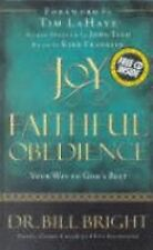 The Joy of Faithful Obedience: Your Way to God's Best (The Joy of Knowing God,