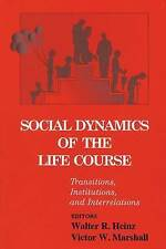Social Dynamics of the Life Course: Transitions, Institutions, and...