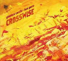 GIANLUCA CAROLLO & LUCA GARRO  «Crosswise»  Caligola 2151