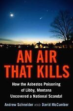An Air That Kills: How the Asbestos Poisoning of Libby, Montana Uncovered a Nati