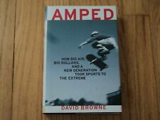 Amped NEW David Browne Extreme Sports X Games Tony Hawk Nyquist Thorne Metzger