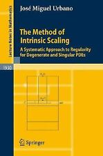 The Method of Intrinsic Scaling : A Systematic Approach to Regularity for...